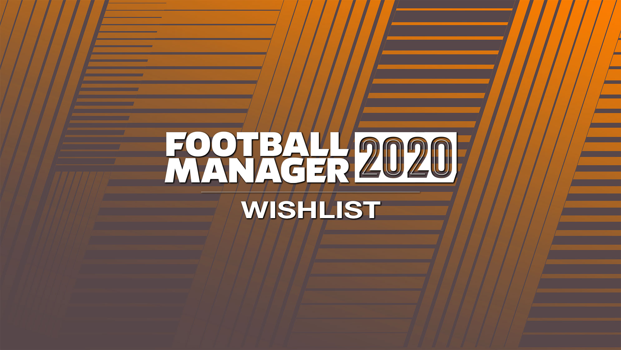 FM20 – Changes that we want to see