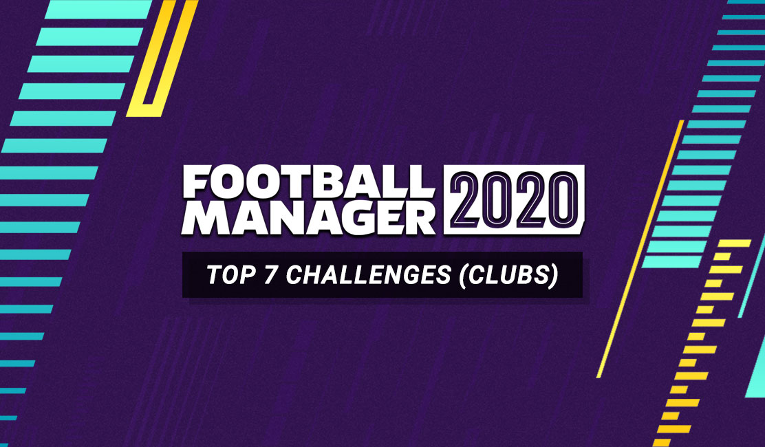 TOP 7 clubs you need to try on FM20